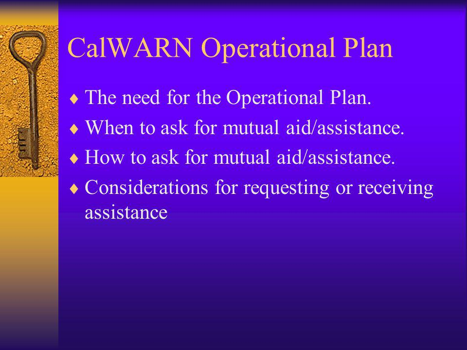 CalWARN Operational Plan The need for the Operational Plan.