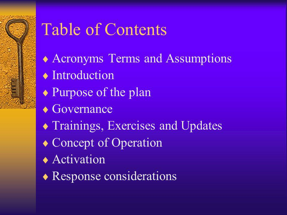 Table of Contents Acronyms Terms and Assumptions Introduction Purpose of the plan Governance Trainings, Exercises and Updates Concept of Operation Activation Response considerations