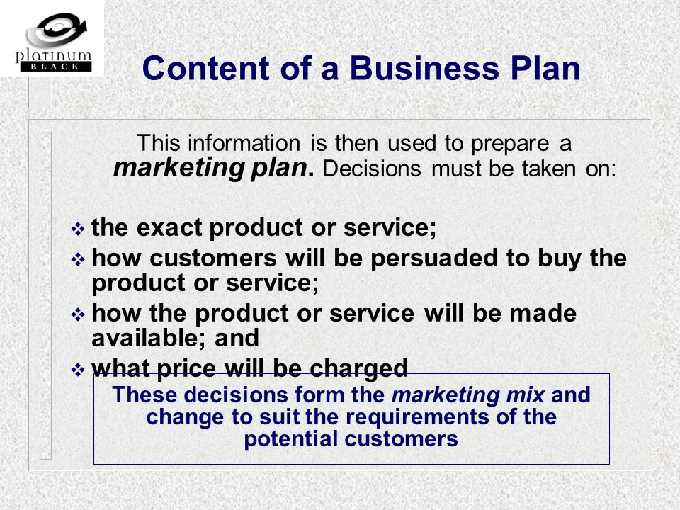 This information is then used to prepare a marketing plan.