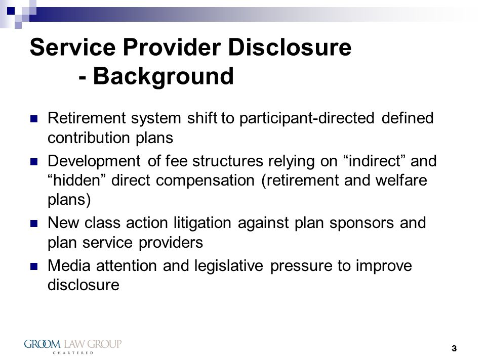 14 Service Provider Disclosure Schedule C – Bundled Arrangements A bundled arrangement A service arrangement where the plan hires one company to provide a range or services either directly or indirectly from the company, through affiliates or subcontractors, or through a combination, which are priced to the plan as a single package rather than on a service-by-service basis.
