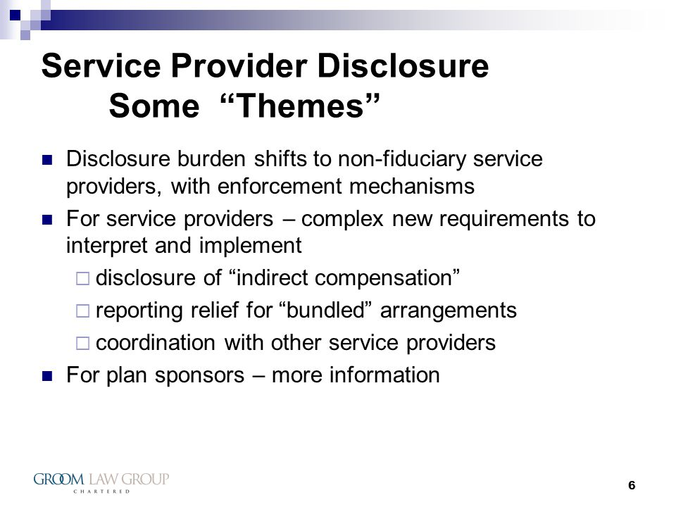 7 Service Provider Disclosure Form 5500 Form 5500 is an annual report filed with the DOL for ERISA-covered plans.
