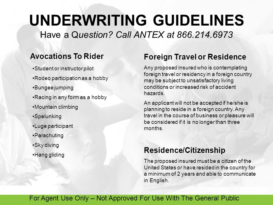 For Agent Use Only – Not Approved For Use With The General Public UNDERWRITING GUIDELINES Have a Question.