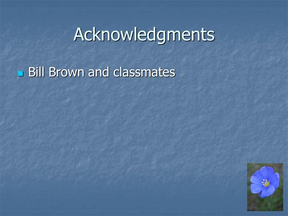 Acknowledgments Bill Brown and classmates Bill Brown and classmates