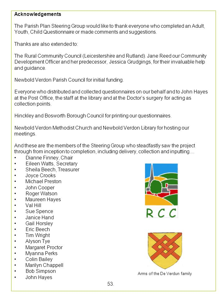 Acknowledgements The Parish Plan Steering Group would like to thank everyone who completed an Adult, Youth, Child Questionnaire or made comments and s