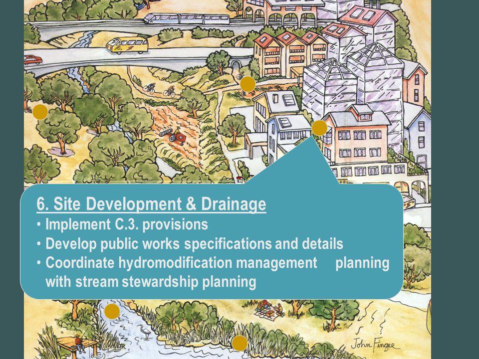 6. Site Development & Drainage Implement C.3.
