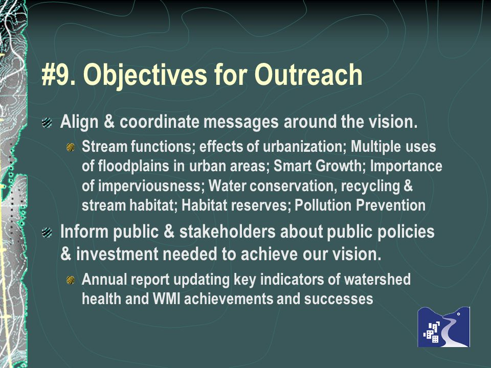 #9. Objectives for Outreach Align & coordinate messages around the vision.
