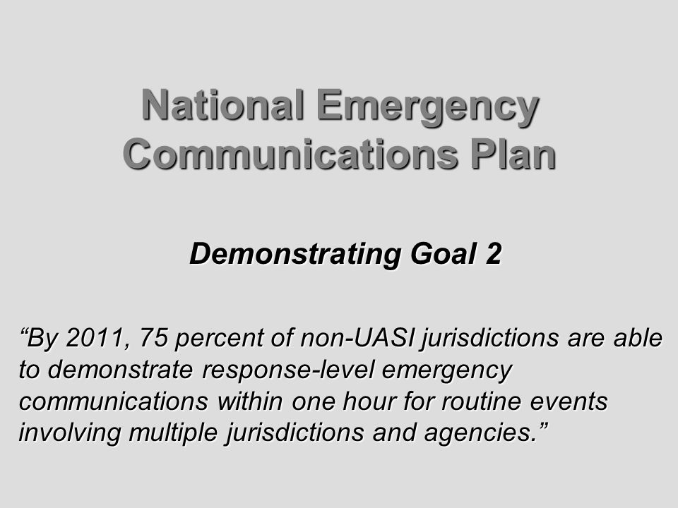 NECP Goal 1 & 2 Response-Level Emergency Communication Observational Elements/Criteria Common Policies and Procedures Element: 1 Interagency communications policies and procedures were common or consistent amongst all responding agencies.