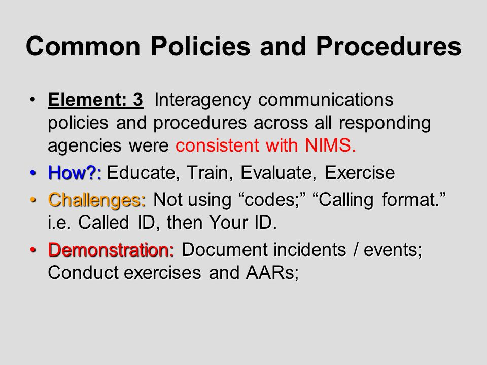 Common Policies and Procedures Element: 14 Primary operational leadership communicated adequately to manage resources and make timely decisions during the incident or event.