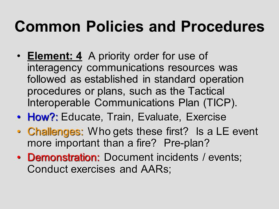 Common Policies and Procedures Element: 4 A priority order for use of interagency communications resources was followed as established in standard ope