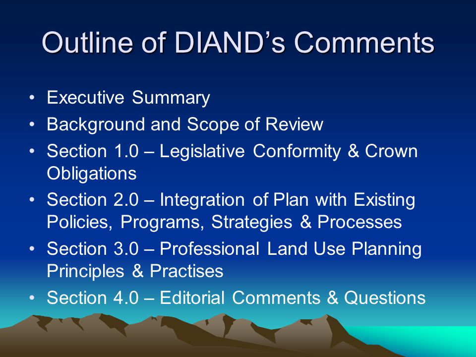 Outline of DIANDs Comments Executive Summary Background and Scope of Review Section 1.0 – Legislative Conformity & Crown Obligations Section 2.0 – Int