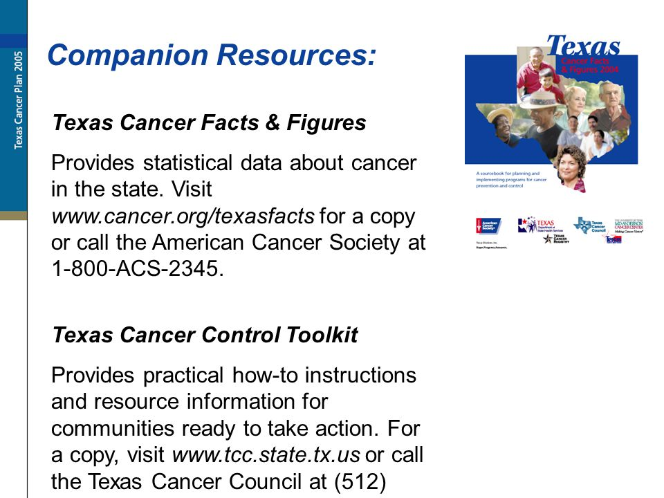 Texas Cancer Facts & Figures Provides statistical data about cancer in the state. Visit www.cancer.org/texasfacts for a copy or call the American Canc