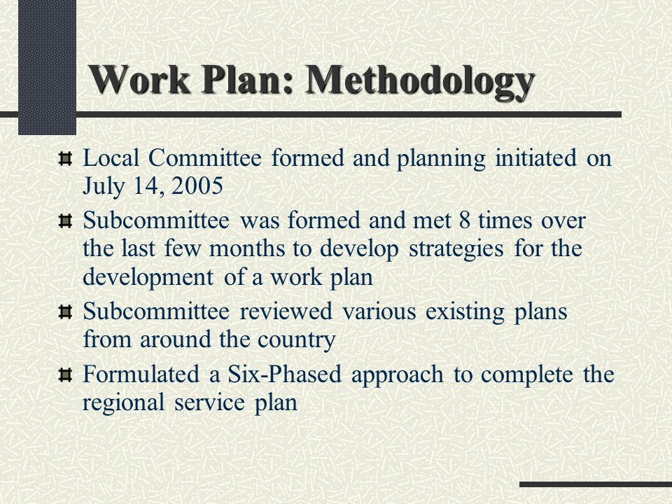 Work Plan: Phase I - VI Phase I: Development of Community Standards Phase II: Inventory and Analysis of Existing Conditions, Needs Assessment, Need Projections, and Best Practices Review Phase III: Identify Models, Short-Term, Intermediate, and Long-Term Actions and Strategies Phase IV: Prepare a Financial Plan Phase V: Regional Approval Phase VI: Implementation