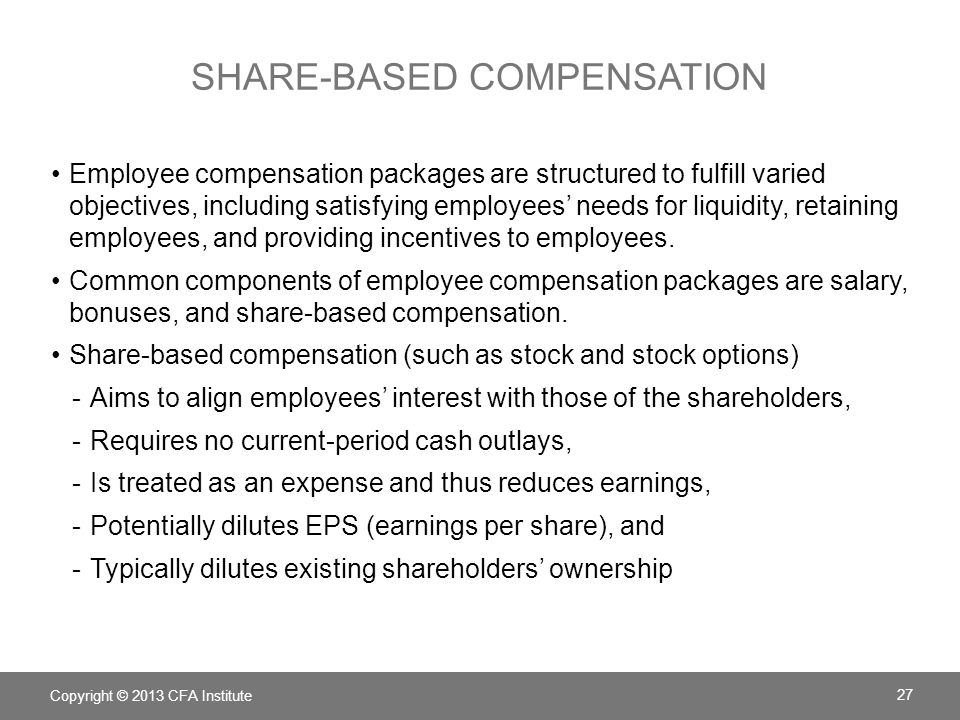 SHARE-BASED COMPENSATION Employee compensation packages are structured to fulfill varied objectives, including satisfying employees needs for liquidity, retaining employees, and providing incentives to employees.