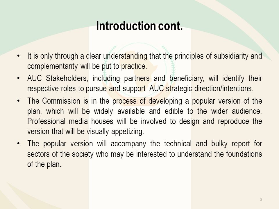 Introduction cont. It is only through a clear understanding that the principles of subsidiarity and complementarity will be put to practice. AUC Stake