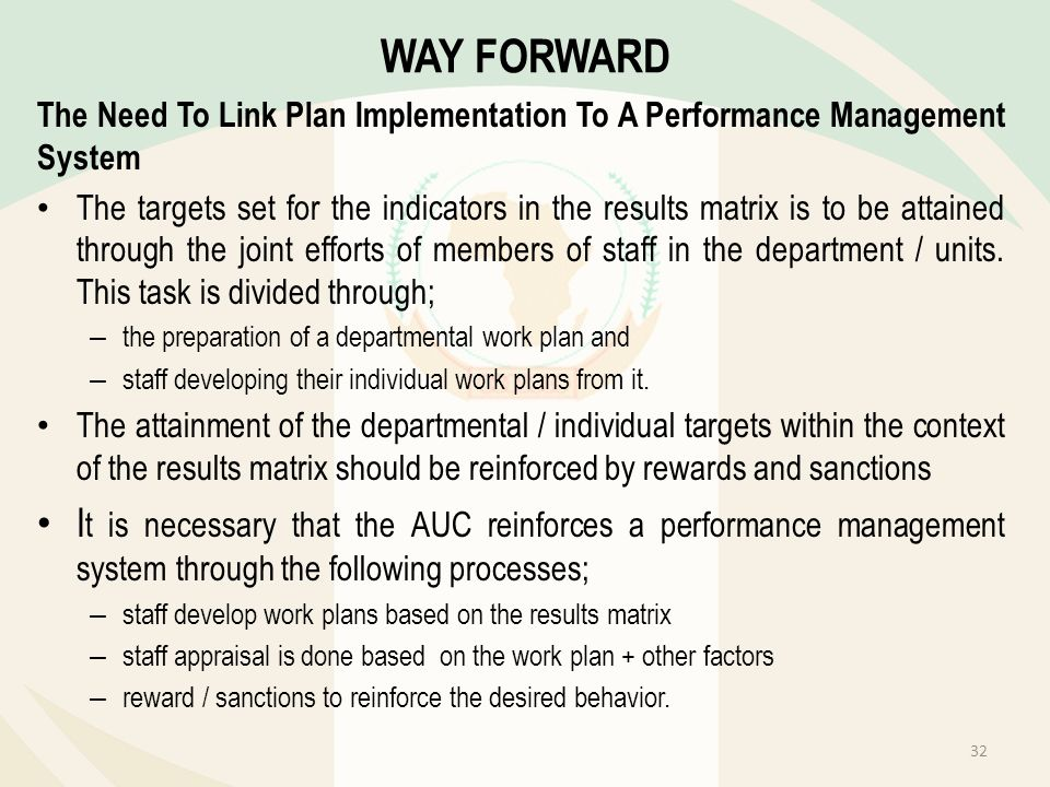 The Need To Link Plan Implementation To A Performance Management System The targets set for the indicators in the results matrix is to be attained thr
