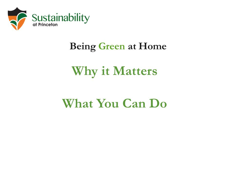 Energy Transportation Food Water Landscaping Reuse & Recycling Being Green at Home