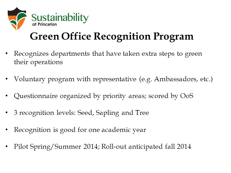 Recognizes departments that have taken extra steps to green their operations Voluntary program with representative (e.g.