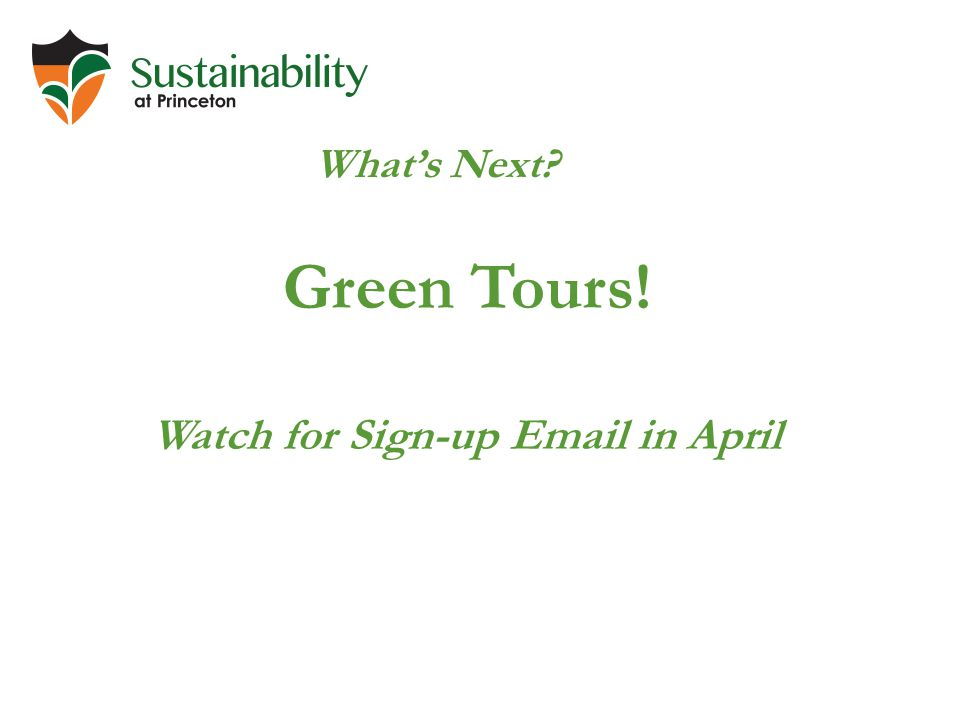 Whats Next Green Tours! Watch for Sign-up Email in April