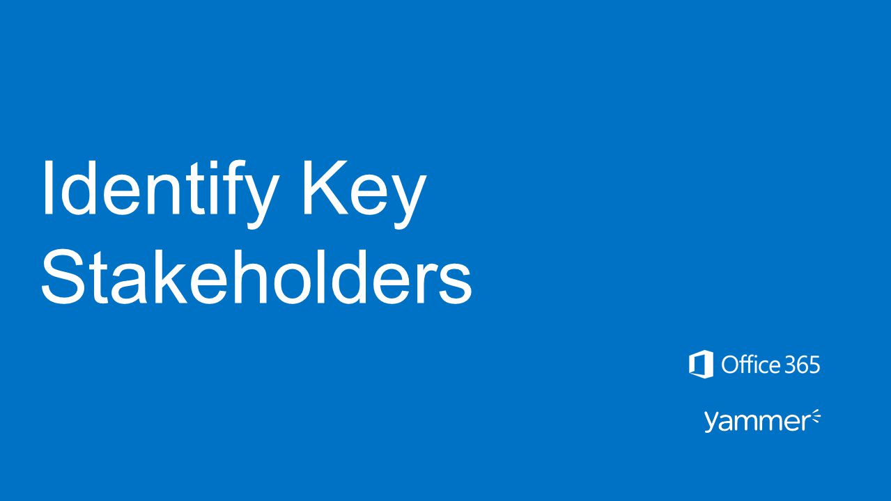 Identify Key Stakeholders