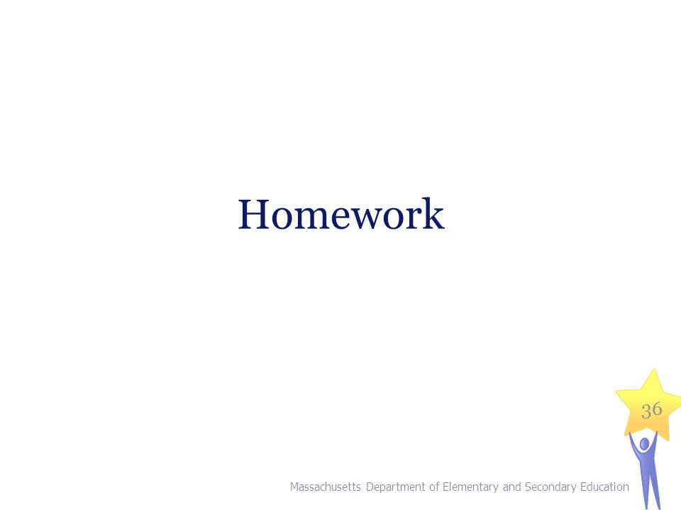Homework Massachusetts Department of Elementary and Secondary Education 36