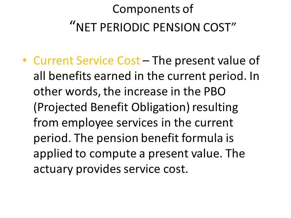 Interest Cost – The increase in the projected benefit obligation during the current period that is due to the passage of time.