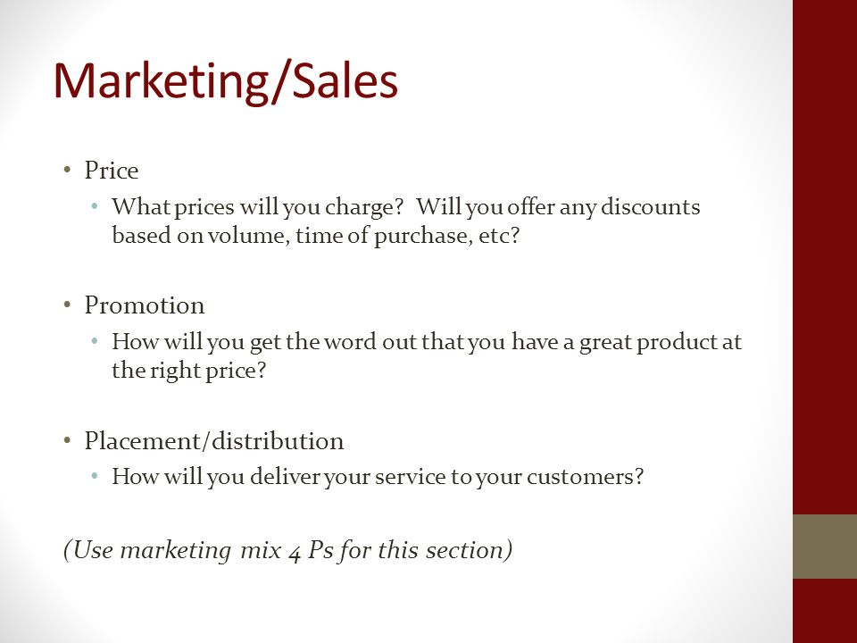 Marketing/Sales Price What prices will you charge.