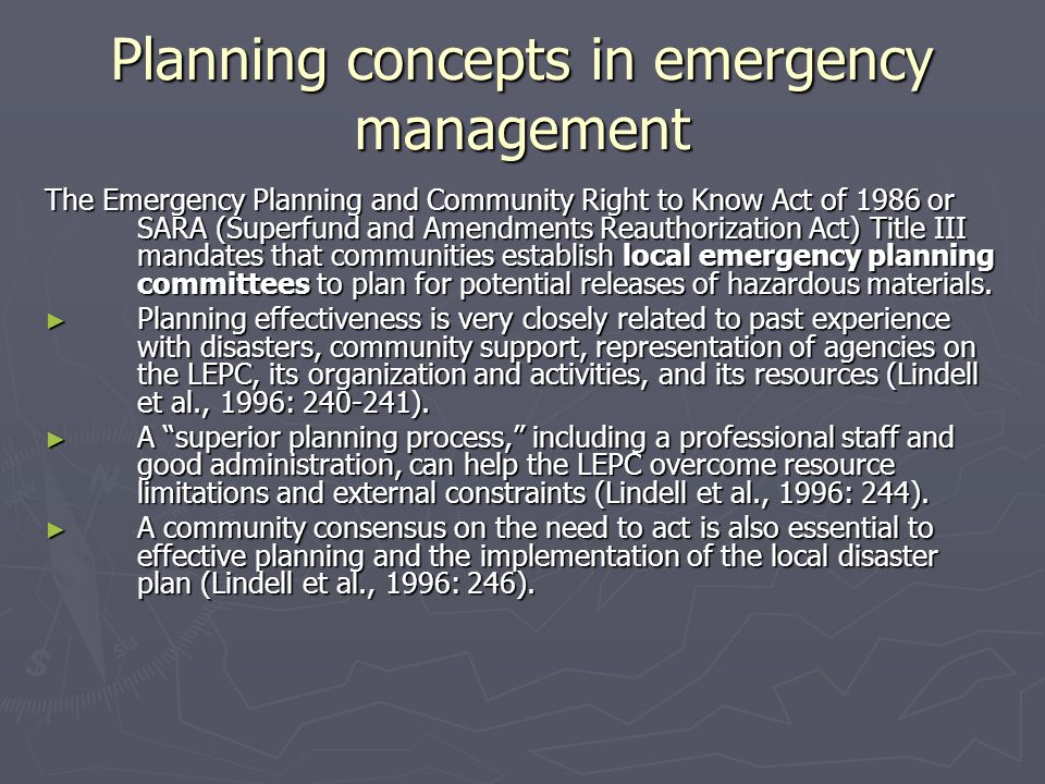 Planning concepts in emergency management The Emergency Planning and Community Right to Know Act of 1986 or SARA (Superfund and Amendments Reauthoriza