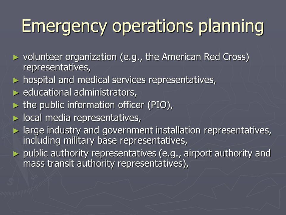 Emergency operations planning volunteer organization (e.g., the American Red Cross) representatives, volunteer organization (e.g., the American Red Cr
