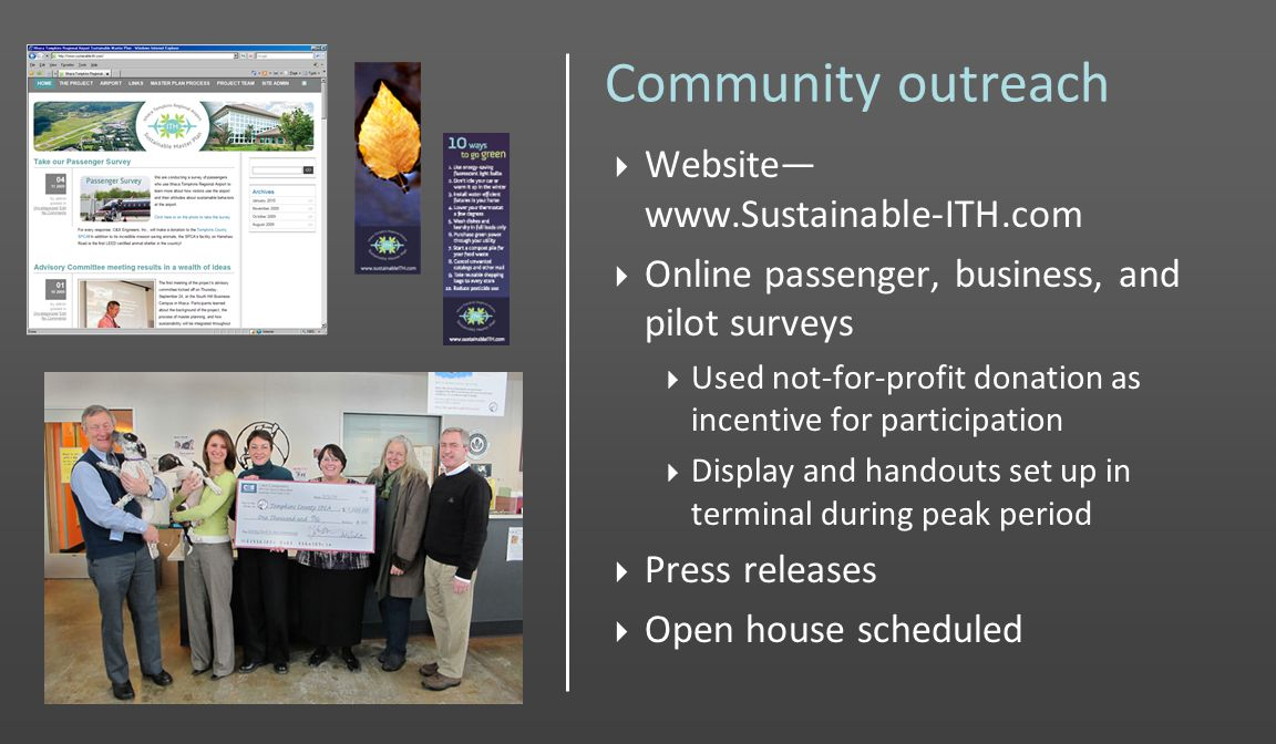 Community outreach Website www.Sustainable-ITH.com Online passenger, business, and pilot surveys Used not-for-profit donation as incentive for participation Display and handouts set up in terminal during peak period Press releases Open house scheduled