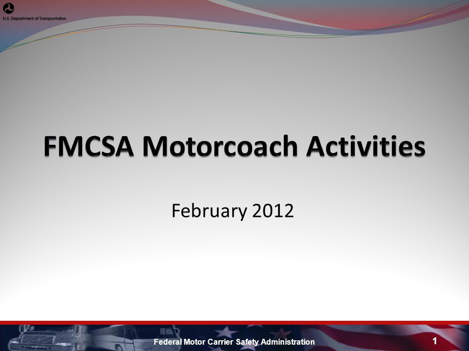 February 2012 Federal Motor Carrier Safety Administration 1