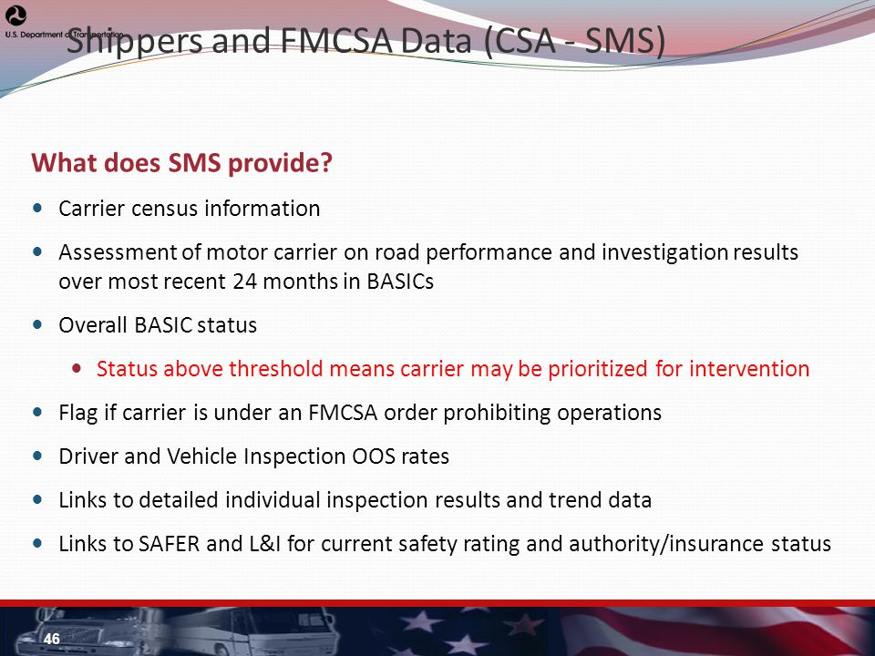 Shippers and FMCSA Data (CSA - SMS) What does SMS provide.