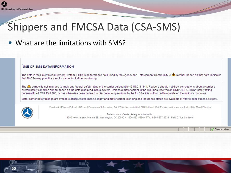Shippers and FMCSA Data (CSA-SMS) What are the limitations with SMS? 50