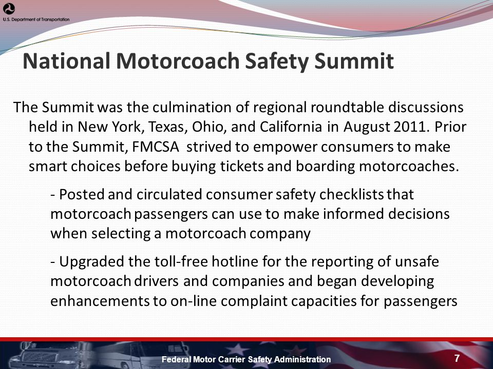 National Motorcoach Safety Summit The Summit was the culmination of regional roundtable discussions held in New York, Texas, Ohio, and California in August 2011.