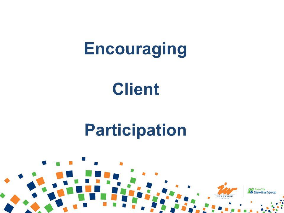 Encouraging Client Participation