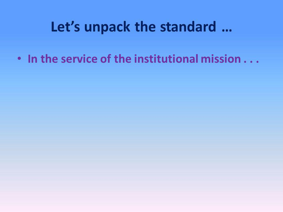 Lets unpack the standard … In the service of the institutional mission...