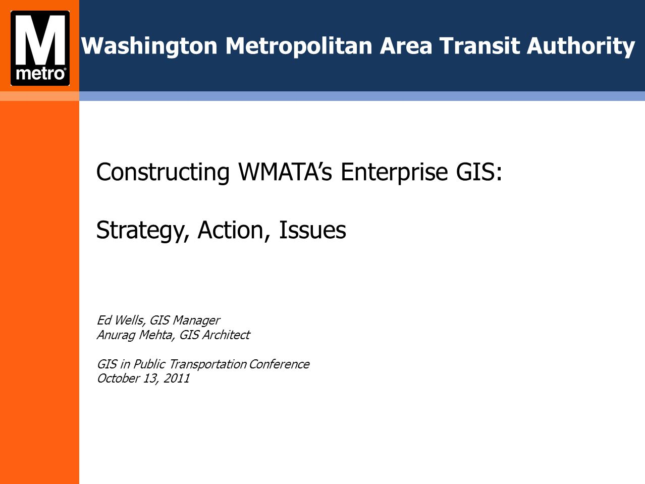 TG 7: User Support Goal: Support GIS use in WMATA departments via tech support, creation of map publications, metadata, and training courses.