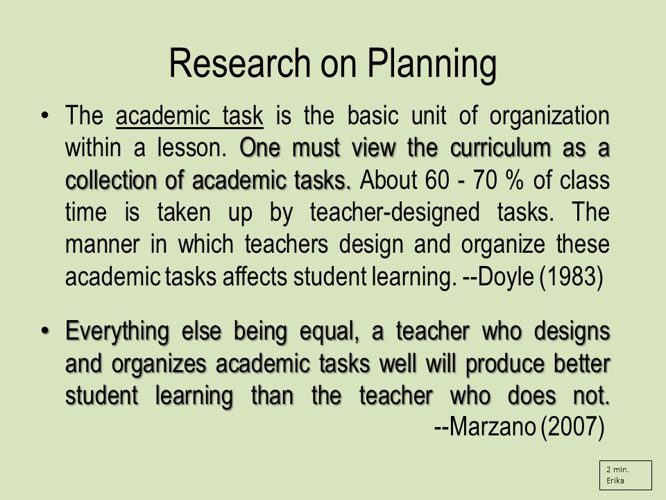 Research on Planning One must view the curriculum as a collection of academic tasks.