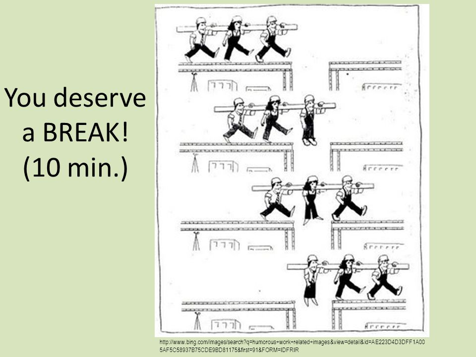 You deserve a BREAK.