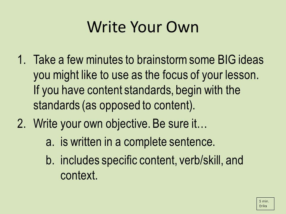 Write Your Own 1.Take a few minutes to brainstorm some BIG ideas you might like to use as the focus of your lesson.