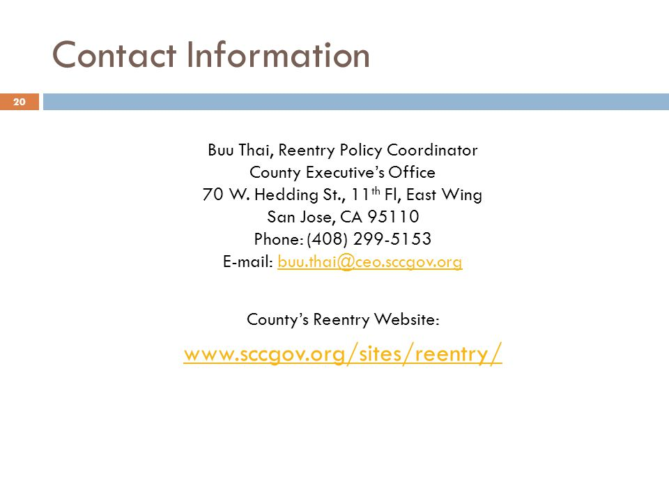 Contact Information Buu Thai, Reentry Policy Coordinator County Executives Office 70 W.