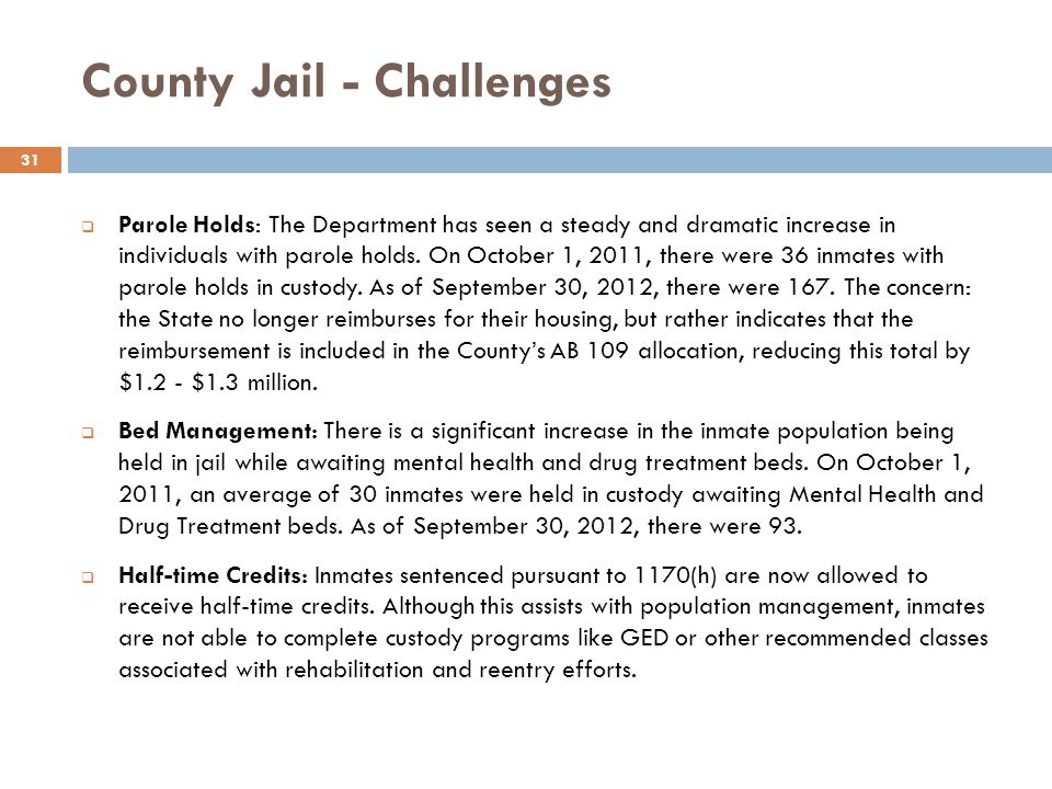 County Jail - Challenges Parole Holds: The Department has seen a steady and dramatic increase in individuals with parole holds.