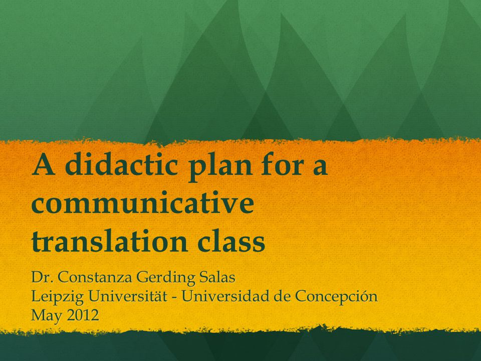 A didactic plan for a communicative translation class Dr.