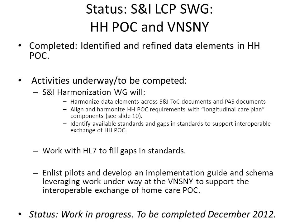 Status: S&I LCP SWG: HH POC and VNSNY Completed: Identified and refined data elements in HH POC.