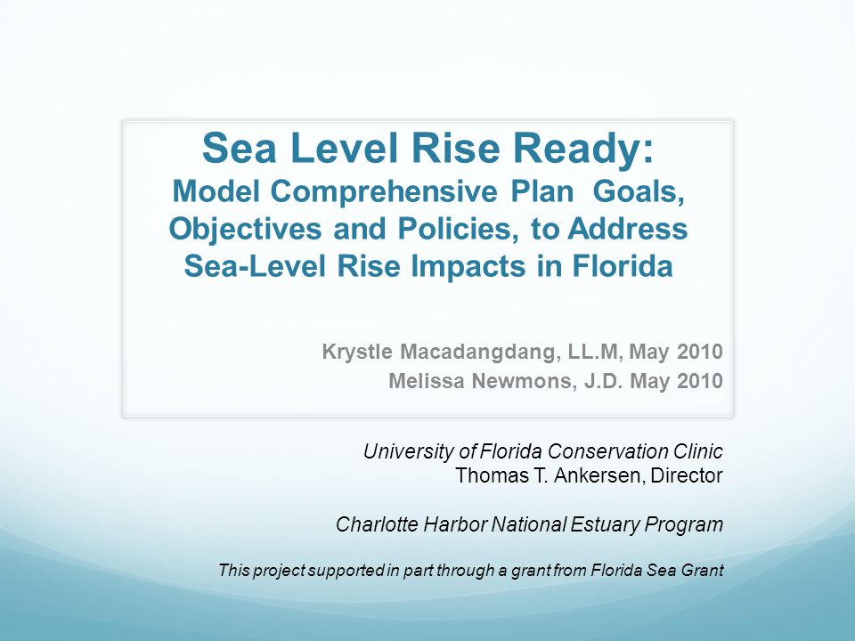Sea Level Rise Ready: Model Comprehensive Plan Goals, Objectives and Policies, to Address Sea-Level Rise Impacts in Florida Krystle Macadangdang, LL.M