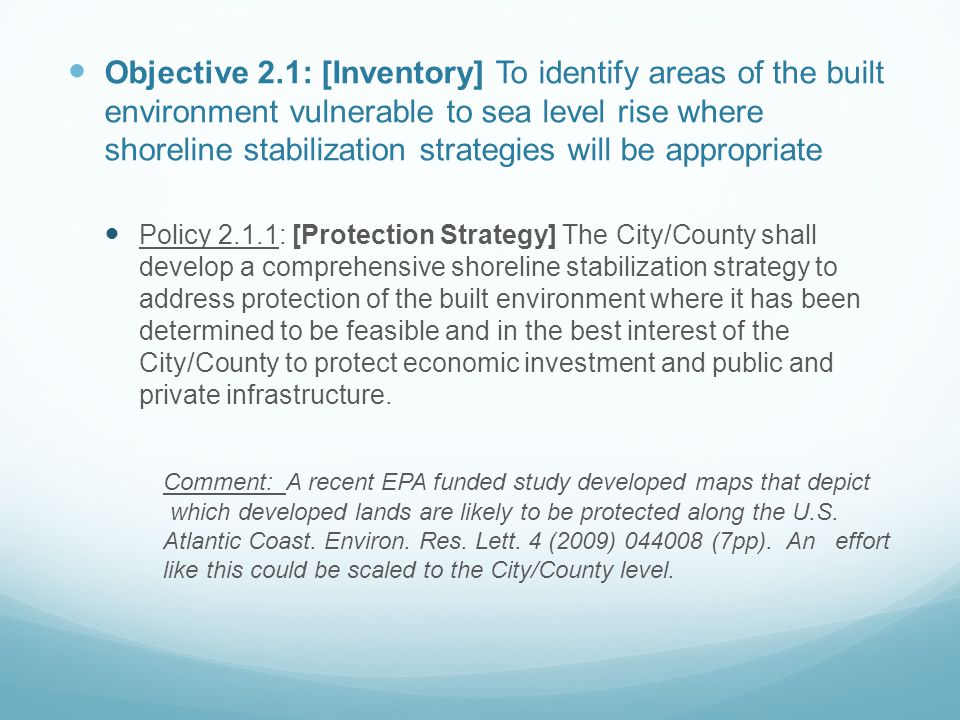 Objective 2.1: [Inventory] To identify areas of the built environment vulnerable to sea level rise where shoreline stabilization strategies will be ap