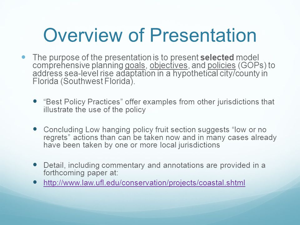 Overview of Presentation The purpose of the presentation is to present selected model comprehensive planning goals, objectives, and policies (GOPs) to