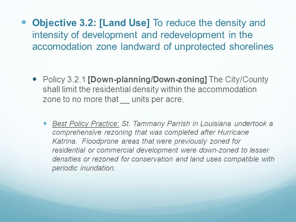 Objective 3.2: [Land Use] To reduce the density and intensity of development and redevelopment in the accomodation zone landward of unprotected shorel