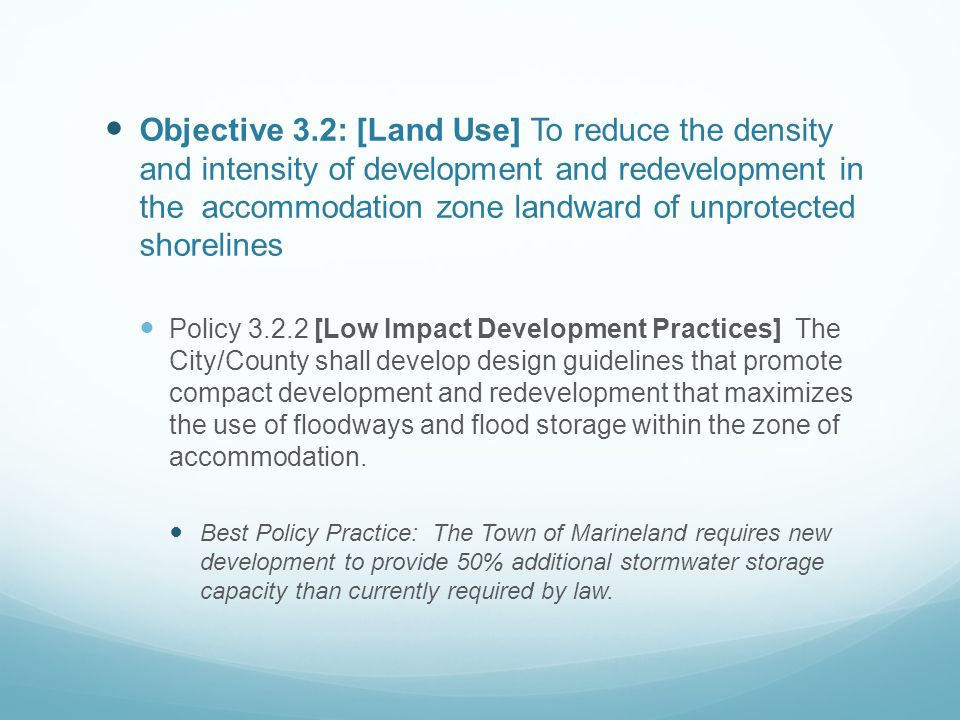 Objective 3.2: [Land Use] To reduce the density and intensity of development and redevelopment in the accommodation zone landward of unprotected shore