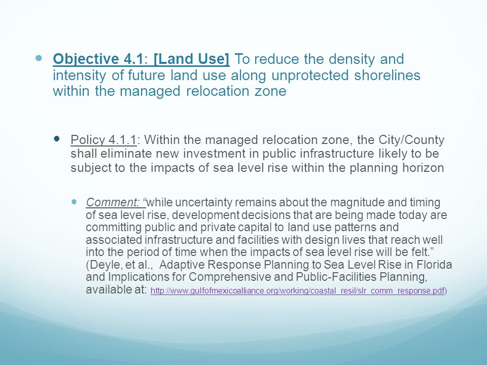 Objective 4.1: [Land Use] To reduce the density and intensity of future land use along unprotected shorelines within the managed relocation zone Polic