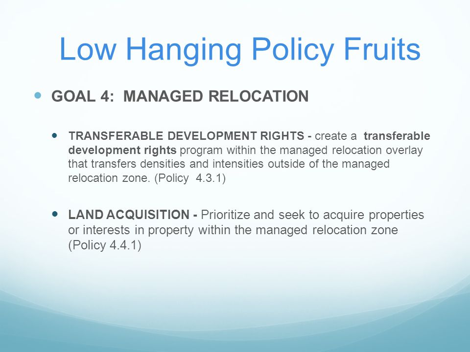 GOAL 4: MANAGED RELOCATION TRANSFERABLE DEVELOPMENT RIGHTS - create a transferable development rights program within the managed relocation overlay th